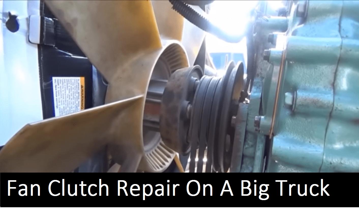 Fan Clutch Truck Repair