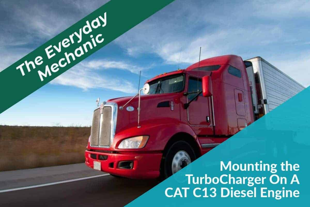 CAT C13 Diesel Engine Truck Repair - Mounting the Turbocharger