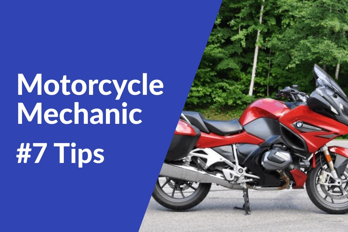 Motorcycle Mechanic - 7 tips